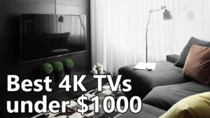 best 4k tv under 1000 dollars